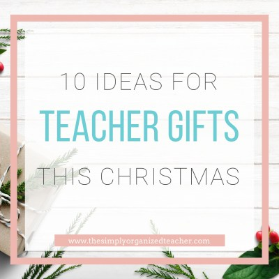 Looking for unique and different ideas for teacher gifts this holiday season? This list shares 10+ creative holiday gifts you can gift your child's teacher.