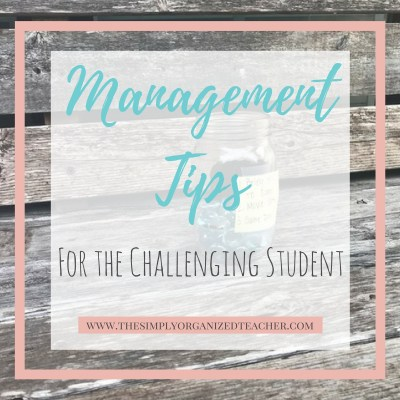 Management Tips for the Challenging Student(s)