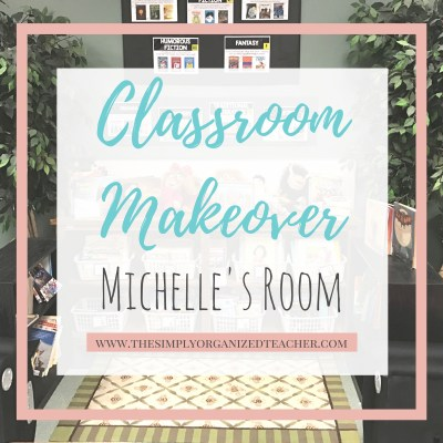 Classroom Makeover: Michelle's Room