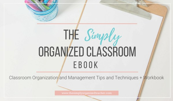The Simply Organized Classroom ebook is full of ideas and techniques to support teachers in classroom organization, behavior management plans, and establishing time management routines.
