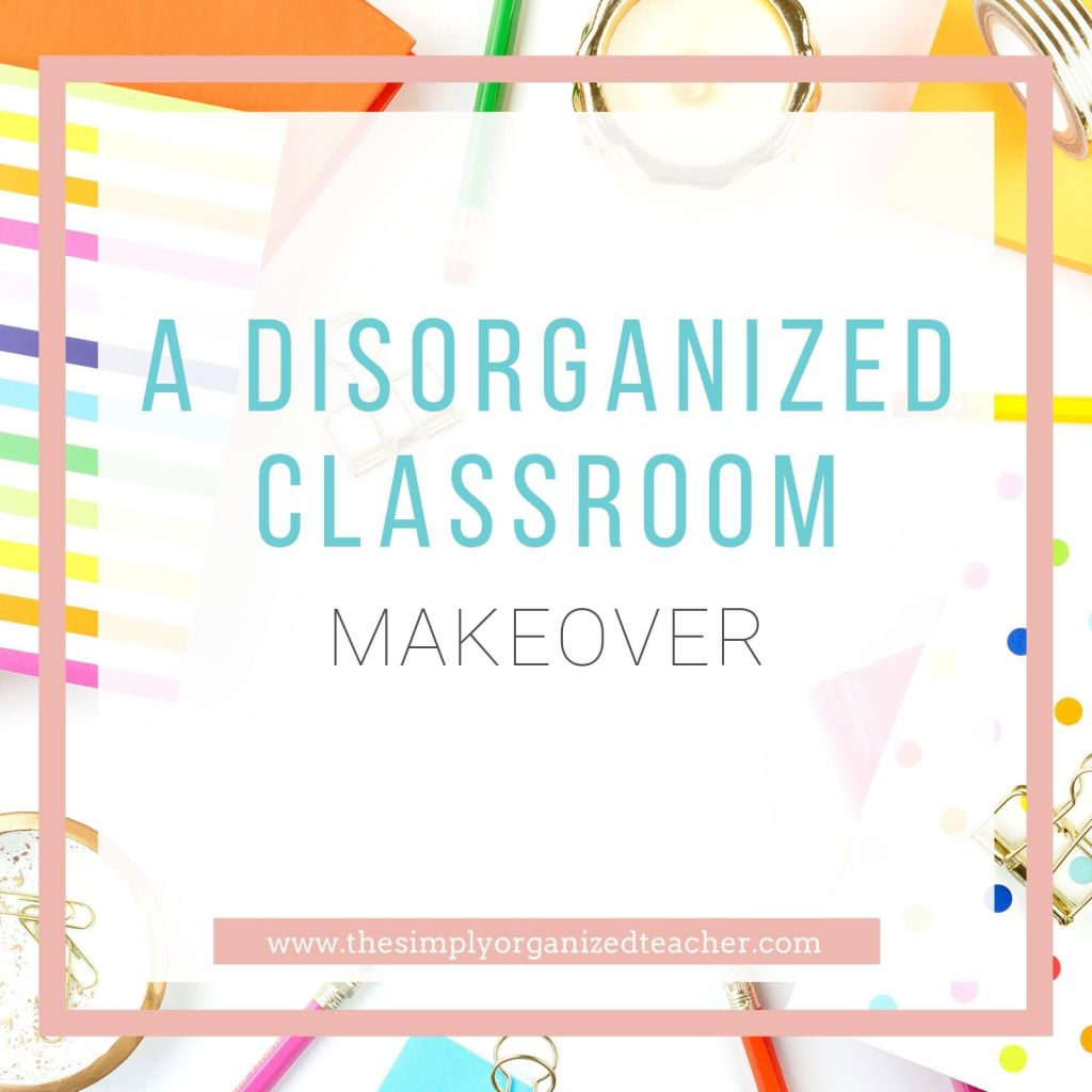 Looking to organize your disorganized classroom? This blog shows how one teacher did that and a free resource to help you do it in your own classroom.