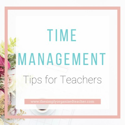 Time Management for First-Year Teachers