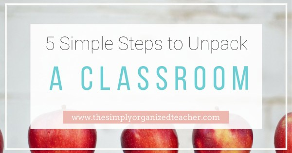 Simple steps to unpack a classroom at the start of the new year. These steps will guide a new teacher as they are setting up their classroom.