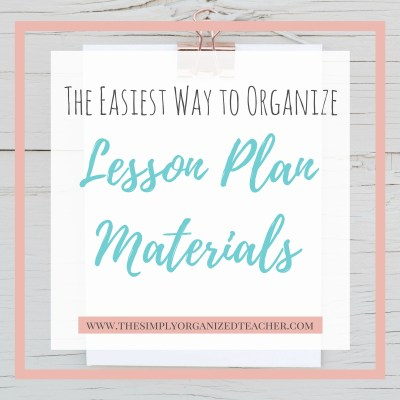 The Easiest Way to Organize Lesson Plan Materials