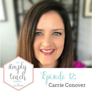 Simply Teach # 12: Carrie Conover