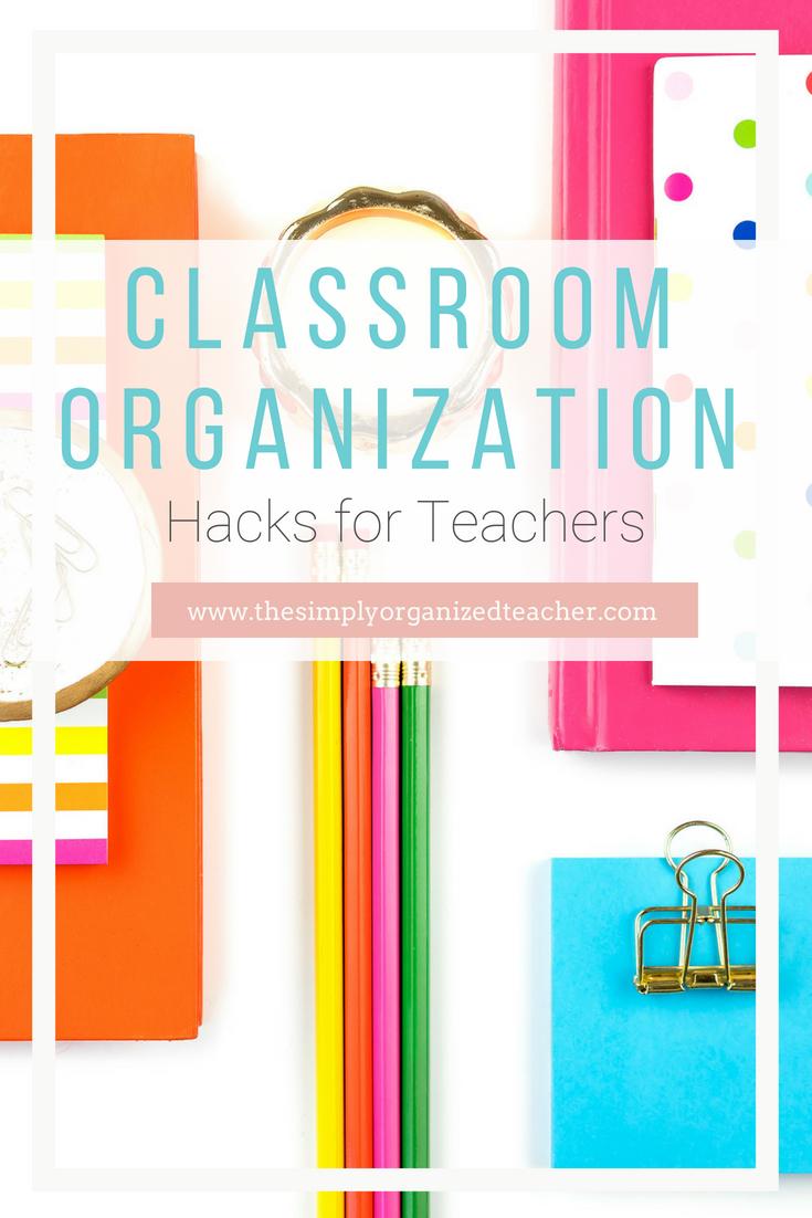 Classroom Organization Hacks for the elementary classroom. 26 resources (A to Z) for classroom organization