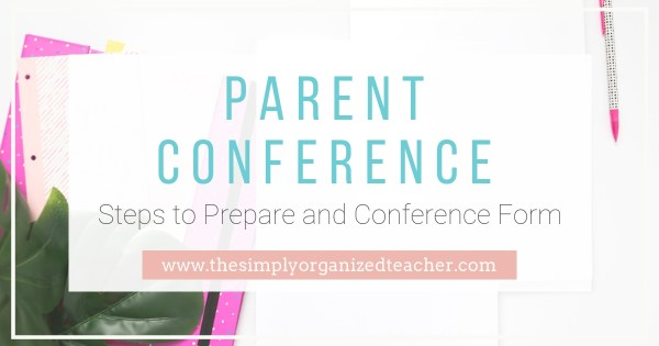 How to prepare for parent conference meetings and a parent conference form to be used for elementary parent teacher conferences.