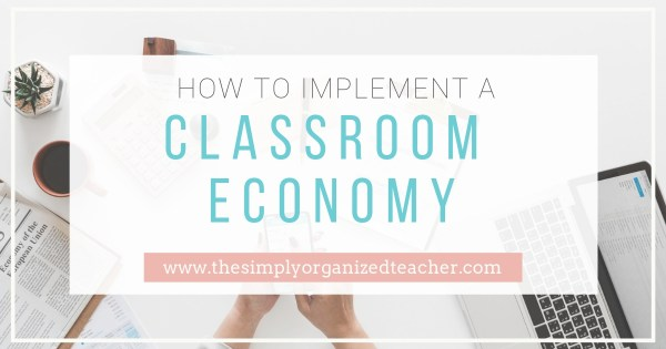 Teach personal financial literacy through a classroom economy.