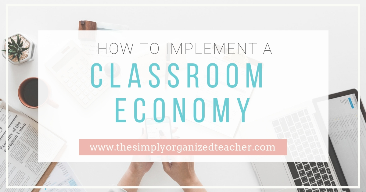 Teach personal financial literacy through a classroom economy.