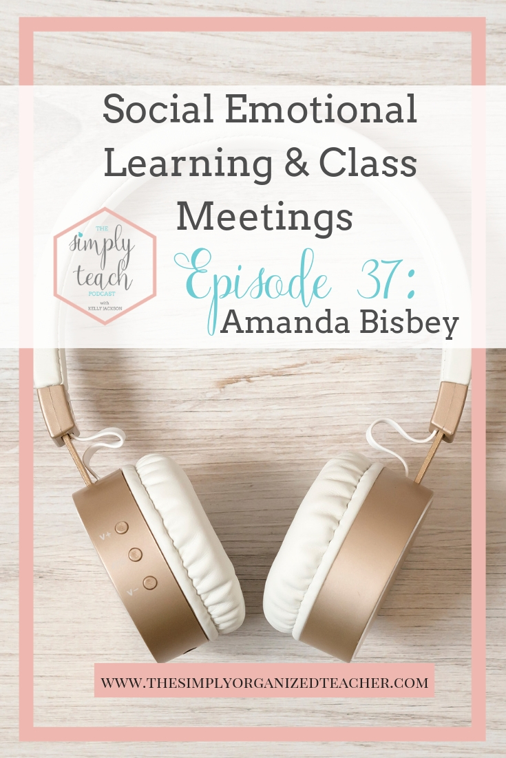 In this week's podcast episode Amanda and I talk all about the importance of Social Emotional Learning. We talk about how important it is to implement Class Meetings and opportunities for students to build each other up. We also spend some time talking about how important it is to feel the emotions we have, but then put them in perspective and be grateful for where we are.
