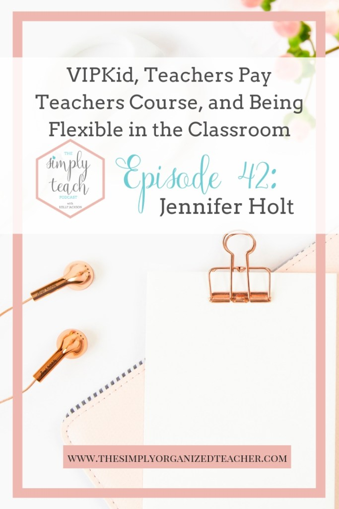 """Today Jennifer and I talk about a wide range of things- from her time as a public school teacher, her job now as a homeschooling mom and VIPKid teacher. Jennifer is also a TPT author and is getting ready to launch her course """"Setting Up Shop: From TPT Newbie to Shop-Owning Guru. We talk about being flexible in the classroom, learning to apologize, and how to ask for help. You are going to find our conversation really insightful!"""