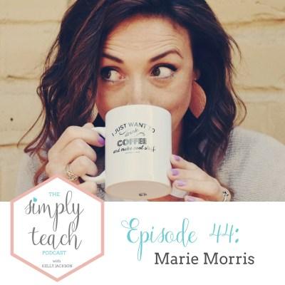 Simply Teach #44: Marie Morris