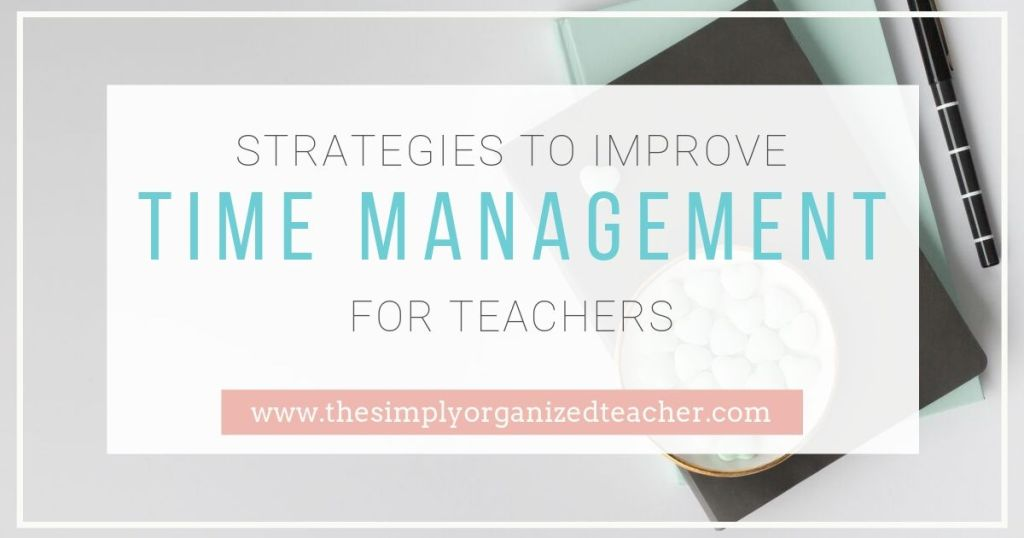 Looking to improve time management as a teacher, this blog post will share five ways you can manage your time at school better.