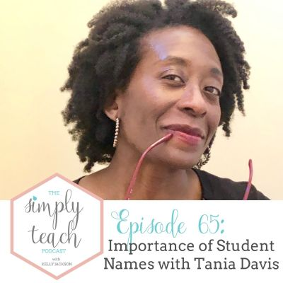 The Importance of Honoring Students' Names with Tania Davis