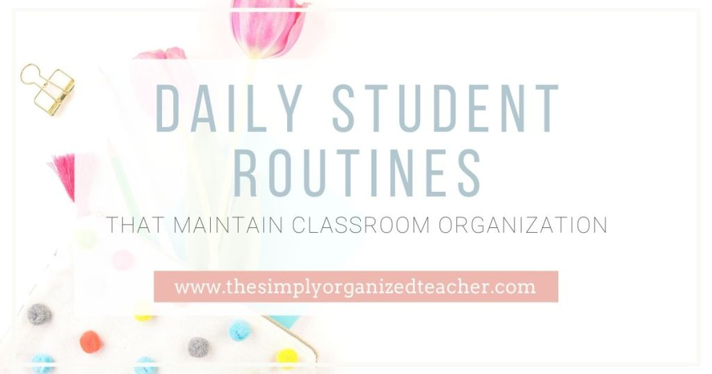 Classroom teachers can maintain classroom organization by utilizing these student routines for classroom organization.