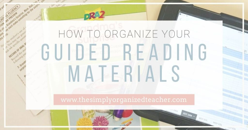 Looking to organize your guided reading materials? This post will give you ideas to efficiently organize your materials for guided reading.