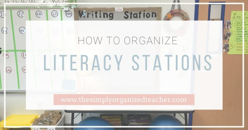 """Text overlay: \""""How to Organize Literacy Stations\"""""""