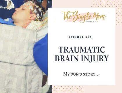 The Single Mom Podcast - Episode #55 - My son's traumatic brain injury and the new issues from his injury