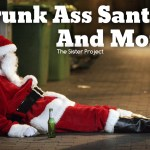 Drunk Ass Santa's And More!