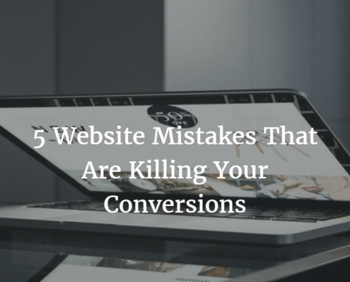 5 Website Mistakes That Are Killing Your Conversions