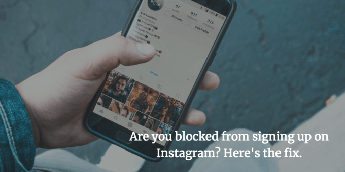 Fix: Instagram Sign Up Blocked - The Small Business Blog