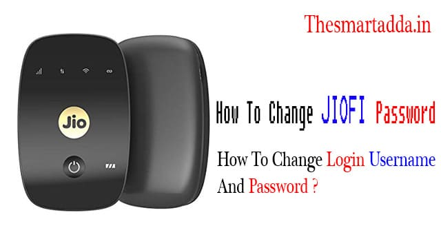 How To Change JioFi Password, Change Jio Router Password, Change Jio Wifi Password
