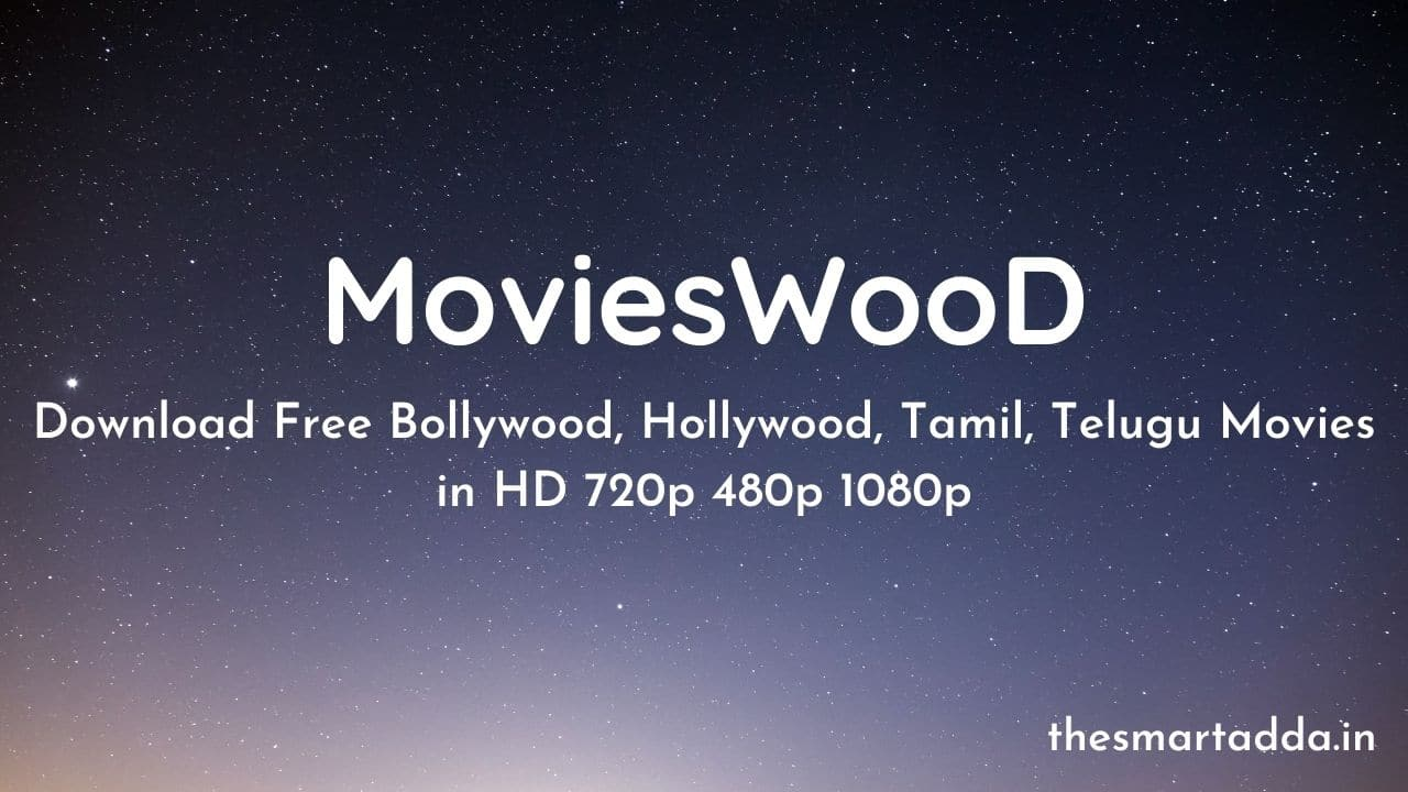Movieswood Download Free Bollywood, Hollywood, Tamil, Telugu Movies in HD 720p 480p 1080p