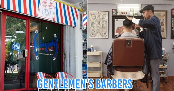 10 Cheap Gentlemen's Barbers In Singapore For Dapper Haircuts & Shaves To Pamper Your BF With