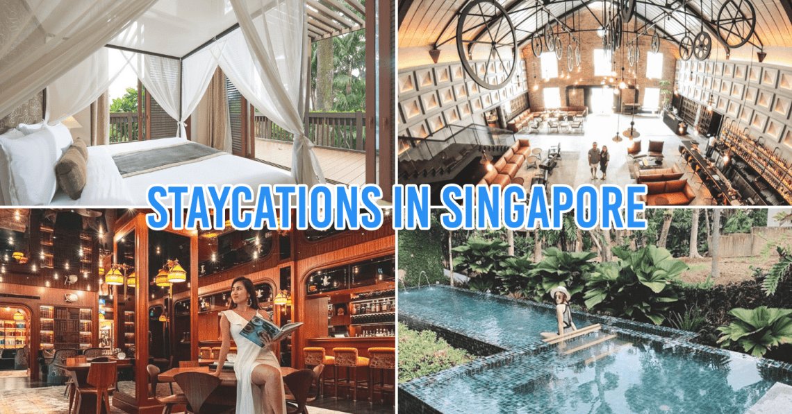 11 Staycations That Will Take You Out Of The City Without Ever Leaving Singapore