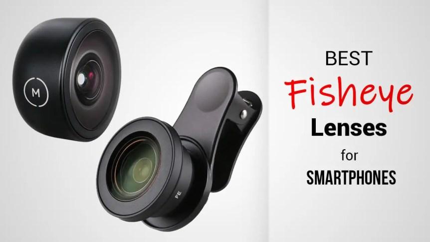 Title- Best Fisheye Lenses For Smartphone Cameras
