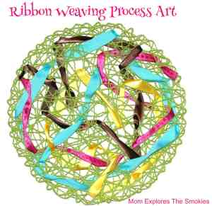Ribbon Weaving Process Art , Kids Learning Activity, Mom Explores The Smokies
