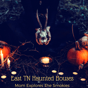 Haunted Houses in Knoxville, The Smoky Mountains, and East Tennessee, Mom Explores The Smokies