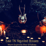 Haunted Houses in Knoxville, The Smoky Mountains, and East Tennessee