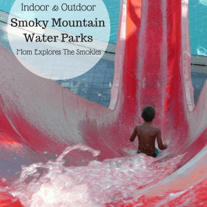 Indoor & Outdoor Smoky Mountain Water Parks, Mom Explores The Smokies