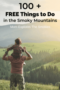 FREE Things to Do in the Smoky Mountains, Gatlinburg, Pigeon Forge, Mom Explores The Smokies