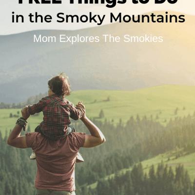 FREE Things to Do in the Smoky Mountains, Gatlinburg, Pigeon Forge, Mom Explores The Smokies