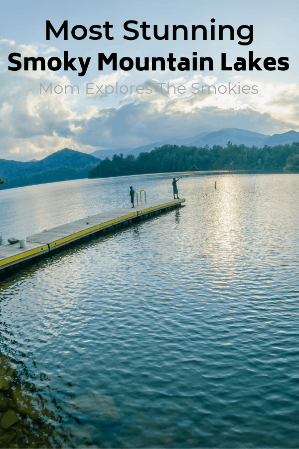 Most Stunning Smoky Mountain Lakes, Near Great Smoky Mountains National Park