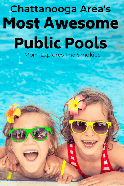 15 + Awesome Public Pools in Chattanooga, TN and the Surrounding Areas