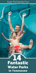 14 Fantastic Water Parks in Tennessee, East TN Family Fun, Mom Explores The Smokies