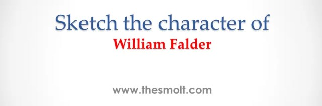 Sketch the character of William Falder