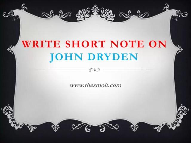 Write Short note on John Dryden