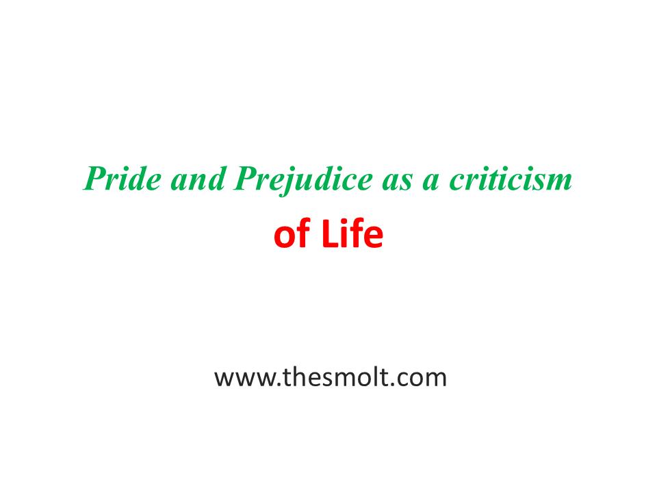 Pride and Prejudice as a criticism of life