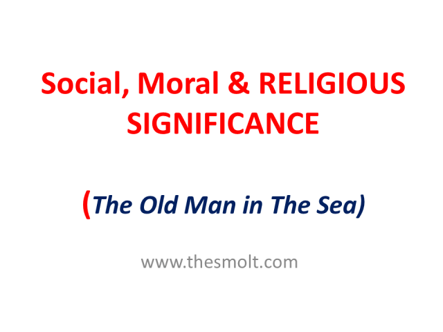 Bring out the Social Moral Religious significance of Hemingway