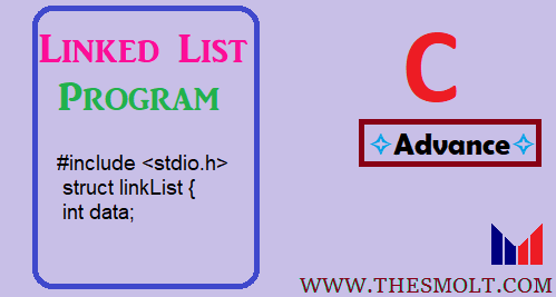What is the Linked List Program in C