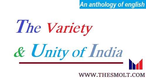 The variety arid unity of India