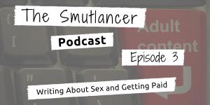Smutlancer Podcast episode 3 on shame and vulnerability