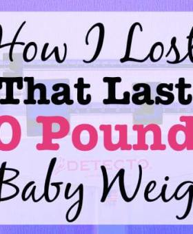 How I Lost That Last 10 Pounds of Baby Weight