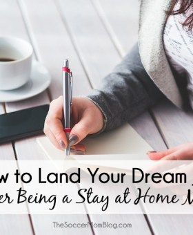 How to Land Your Dream Job After Being a Stay at Home Mom