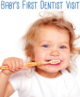 Your Baby's First Dentist Visit & Toddler Tooth Care Tips