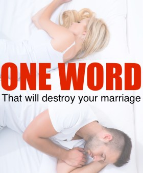 The One Word That can Destroy Your Marriage